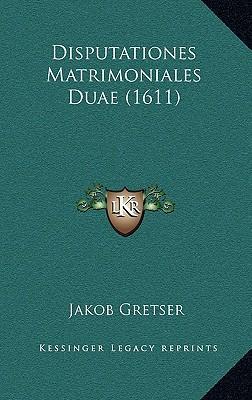 Disputationes Matrimoniales Duae (1611)