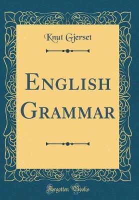 English Grammar (Classic Reprint)