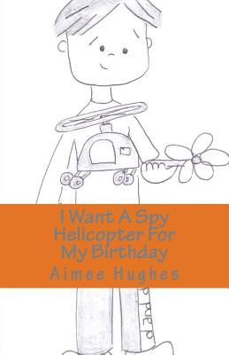 I Want a Spy Helicop...