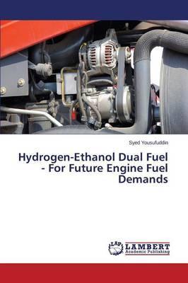 Hydrogen-Ethanol Dual Fuel - For Future Engine Fuel Demands