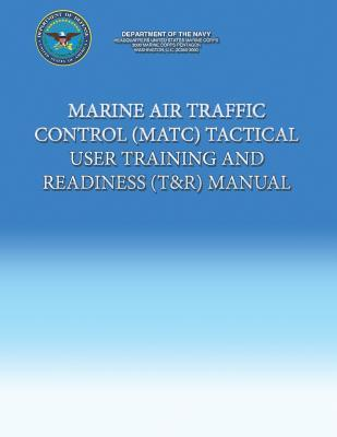 Marine Air Traffic Control Tactical User Training and Readiness Manual
