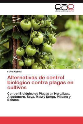 Alternativas de control biológico contra plagas en cultivos