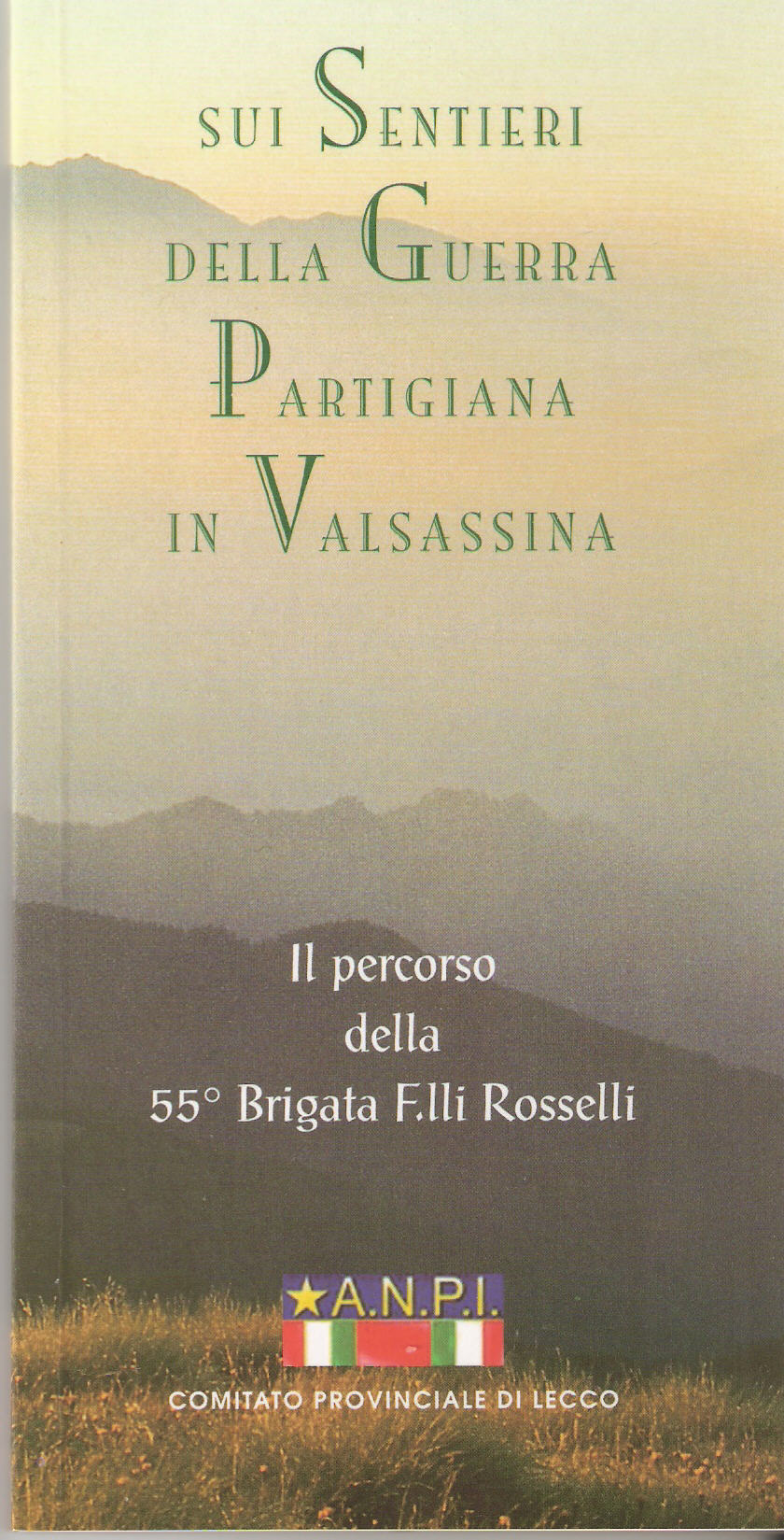 Sui sentieri della Guerra Partigiana in Valsassina