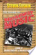 The Sound of Broadway Music : A Book of Orchestrators and Orchestrations