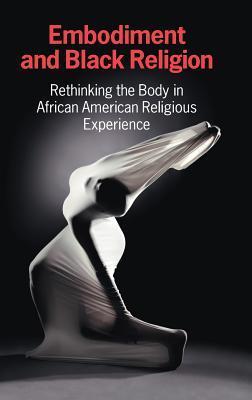 Embodiment and Black Religion