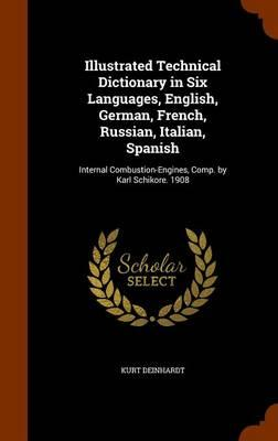 Illustrated Technical Dictionary in Six Languages, English, German, French, Russian, Italian, Spanish