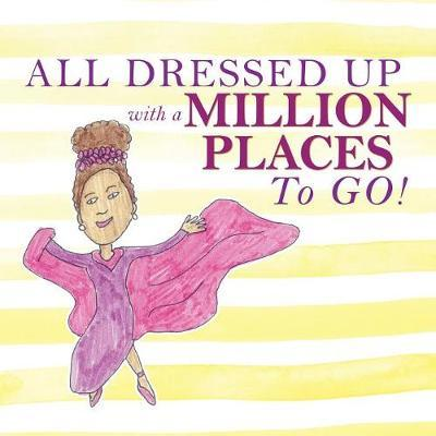 All Dressed Up with a Million Places to Go !