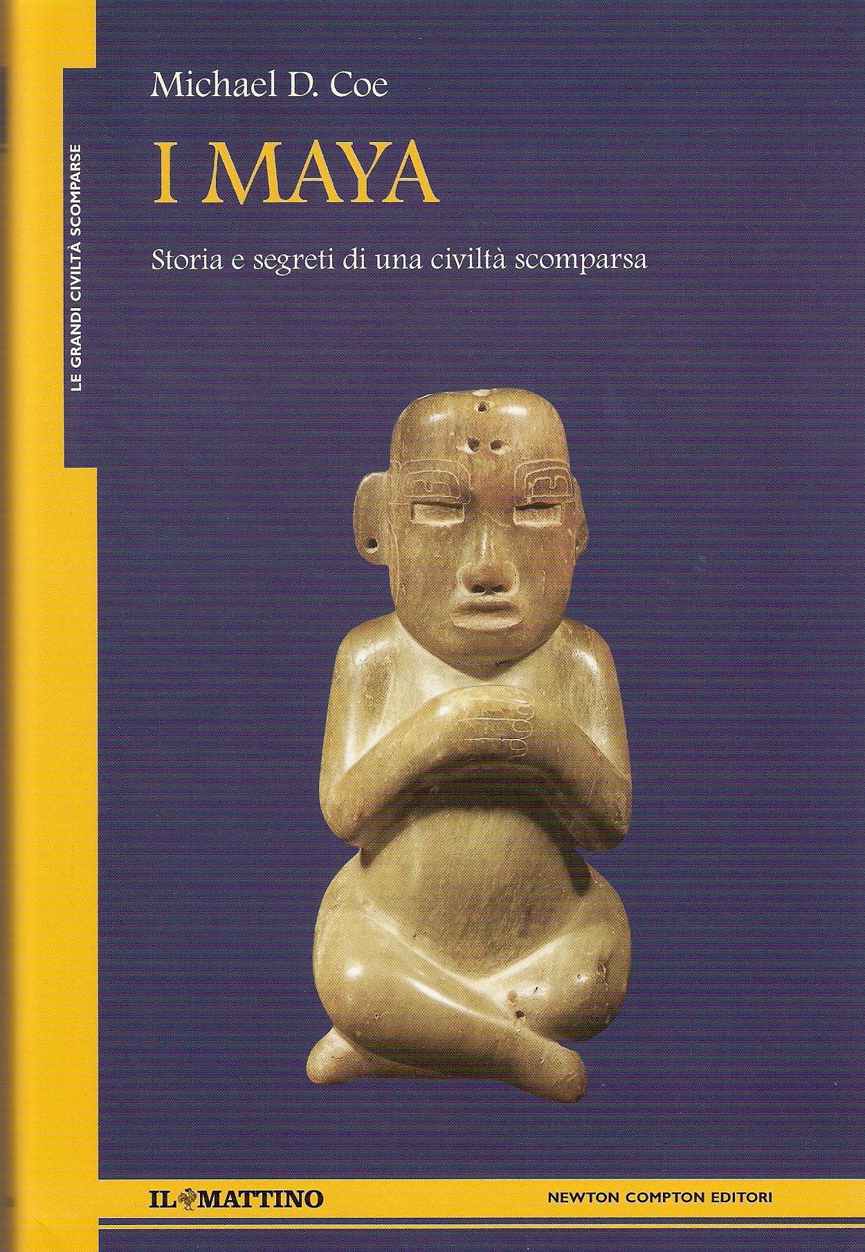 Risultati immagini per i maya michael d. coe newton & compton