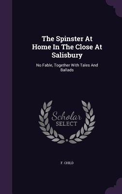The Spinster at Home in the Close at Salisbury