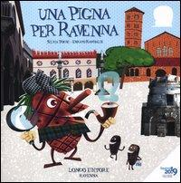 Una pigna per Ravenna. Ediz. illustrata