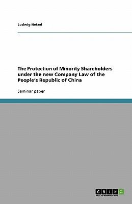 The Protection of Minority Shareholders under the new Company Law of the People's Republic of China