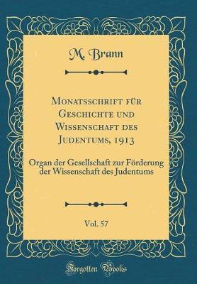Monatsschrift für Geschichte und Wissenschaft des Judentums, 1913, Vol. 57