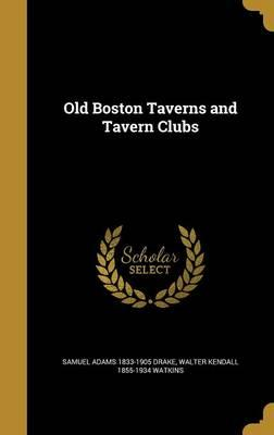 Old Boston Taverns a...