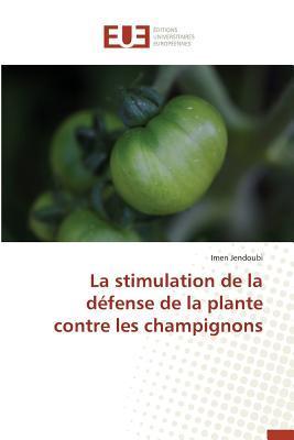 La Stimulation de la Defense de la Plante Contre les Champignons