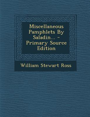 Miscellaneous Pamphlets by Saladin... - Primary Source Edition