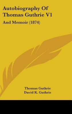 Autobiography of Thomas Guthrie
