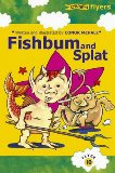 Fishbum and Splat!