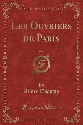 Les Ouvriers de Paris, Vol. 2 (Classic Reprint)