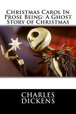 Christmas Carol in Prose Being