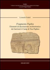 Fragmenta Paphia. Elementi di decorazione architettonica da Garrison's camp di Nea Paphos