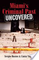 Miami's Criminal Past Uncovered