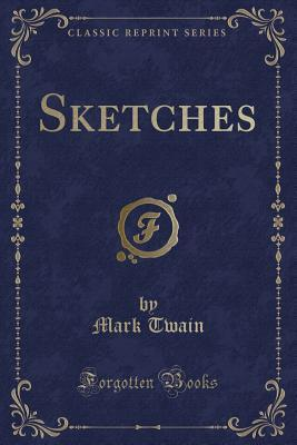 Mark Twain's Sketches, New and Old (Classic Reprint)