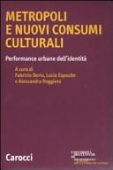 Metropoli e nuovi consumi culturali. Performance urbane dell'identità
