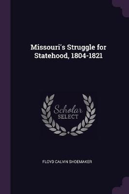 Missouri's Struggle for Statehood, 1804-1821