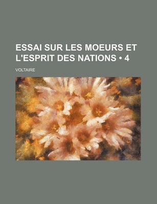 Essai Sur Les Moeurs Et L'Esprit Des Nations (4)