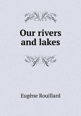 Our Rivers and Lakes