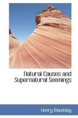 Natural Causes and Supernatural Seemings