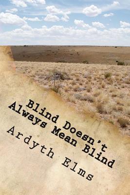 Blind Doesn't Always Mean Blind