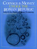 Coinage and Money Under the Roman Republic