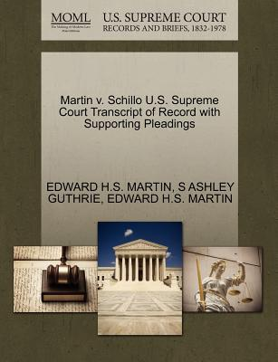 Martin V. Schillo U.S. Supreme Court Transcript of Record with Supporting Pleadings