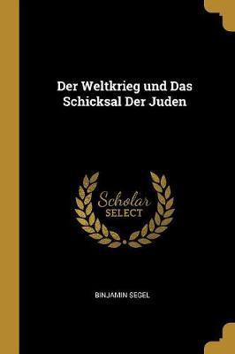 Der Weltkrieg Und Das Schicksal Der Juden