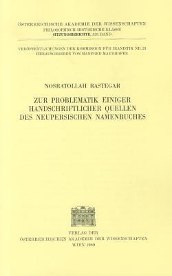 Zur Problematik Einiger Handschriftlicher Quellen Des Neupersischen Namenbuches