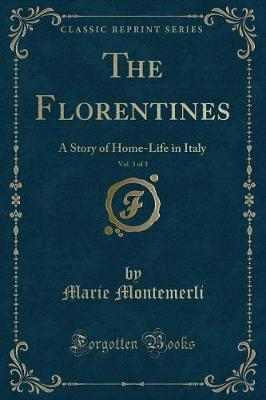The Florentines, Vol. 3 of 3