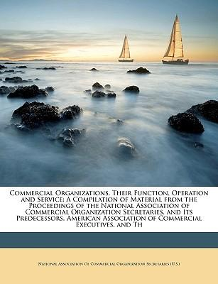 Commercial Organizations, Their Function, Operation and Serv