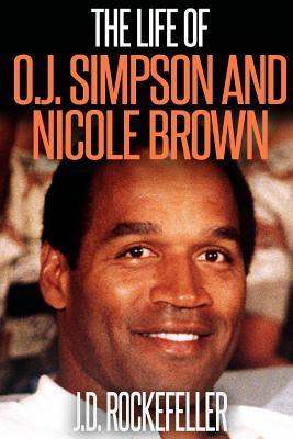 The Life of O.j. Simpson and Nicole Brown