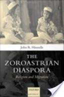 The Zoroastrian Diaspora : Religion and Migration