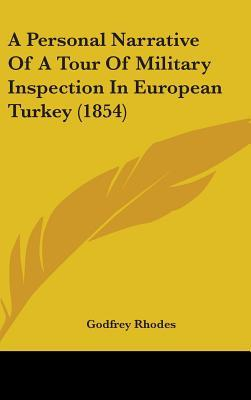 A Personal Narrative of a Tour of Military Inspection in European Turkey