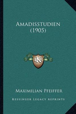 Amadisstudien (1905)
