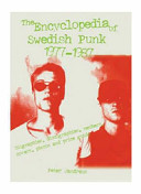 The Encyclopedia of Swedish Punk and Hardcore Punk, 1977-1987
