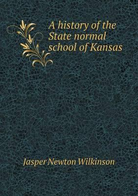 A History of the State Normal School of Kansas