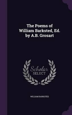 The Poems of William Barksted, Ed. by A.B. Grosart