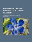 History of the One Hundred Forty-First Regiment; Pennsylvania Volunteers. 1862-1865