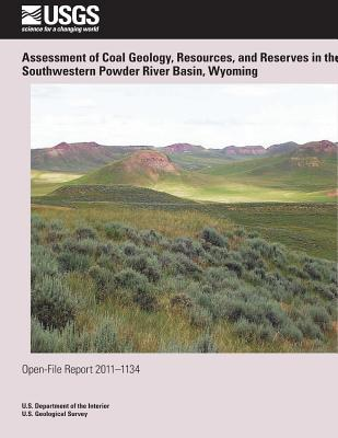 Assessment of Coal Geology, Resources, and Reserves in the Southwestern Powder River Basin, Wyoming