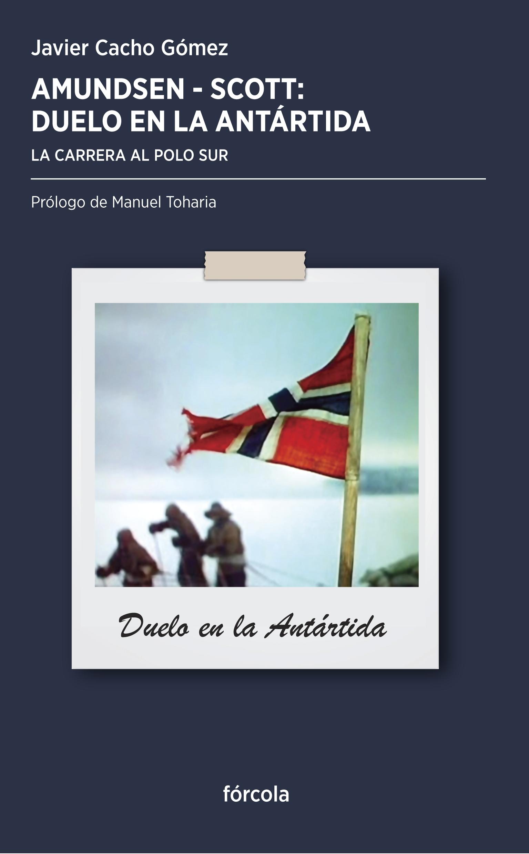 Admunsen-Scott: Duelo en la Antártida