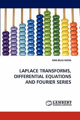 LAPLACE TRANSFORMS, DIFFERENTIAL EQUATIONS AND FOURIER SERIES