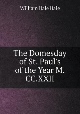 The Domesday of St. Paul's of the Year M.CC.XXII